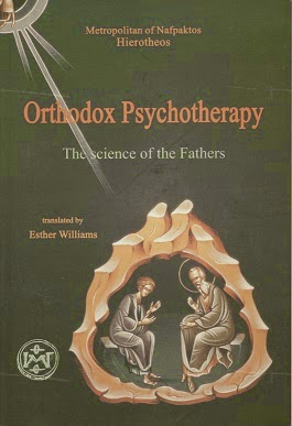 The Foundations of Orthodox Psychotherapy by Metropolitan Hierotheos of Nafpaktos Diligence by Sophia Drekou