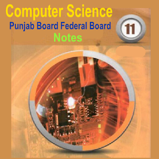 All Punjab Board Federal Board Computer Science Chapter Wise Notes