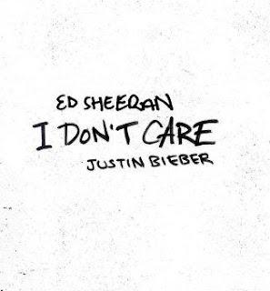 Arti Lirik Lagu I Don't Care - Ed Sheeran feat. Justin Bieber