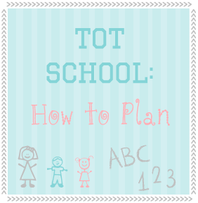 Spit and Sparkles: Planning and scheduling Tot School #homeschool #totschool