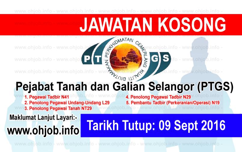 Jawatan Kerja Kosong Pejabat Tanah dan Galian Selangor (PTGS) logo www.ohjob.info september 2016