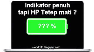 prosentase baterai penuh hp mati