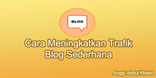 Tingkatkan traffik blog