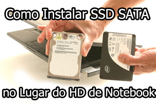 Como Instalar SSD SATA no Lugar do HD do Notebook