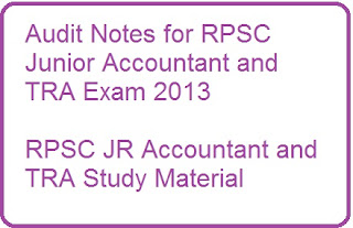 Audit Notes for RPSC Junior Accountant and TRA Exam 2013