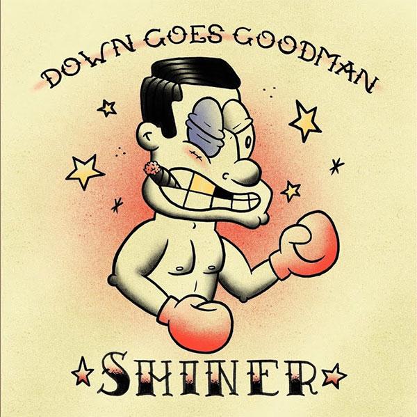 "Down Goes Goodman stream new song ""Shiner"""