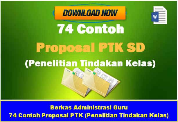 Download Gratis 74 Contoh Proposal PTK (Penelitian Tindakan Kelas) Lengkap