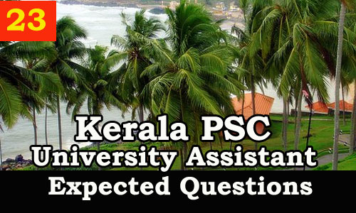 Kerala PSC : Expected Question for University Assistant Exam - 23