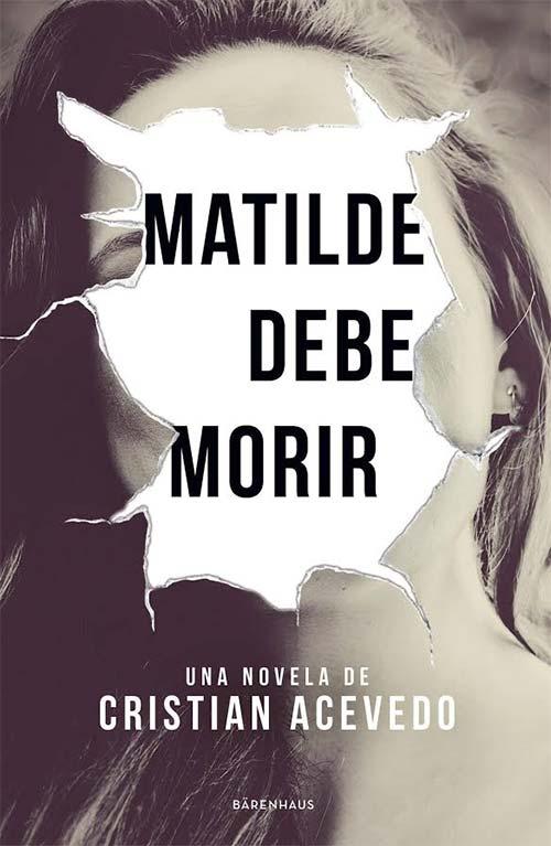 Matilda debe morir, novela de Cristian Acevedo
