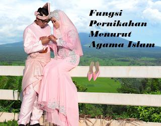 Fungsi Pernikahan Menurut Agama Islam