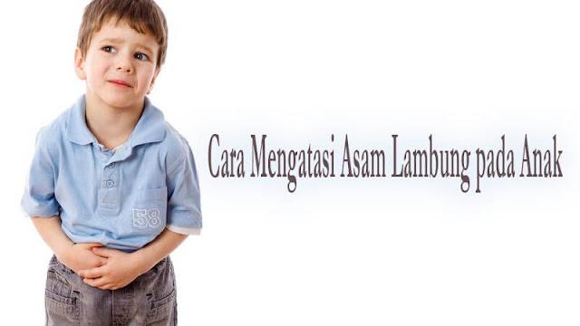 Kesehatan anak ialah hal utama untuk orang bau tanah Cara Mengatasi Asam Lambung pada Anak