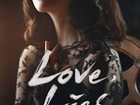 Download Film Love Lies (2016) DVDRip Subtitle Indonesia