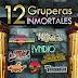 12 Gruperas Inmortales