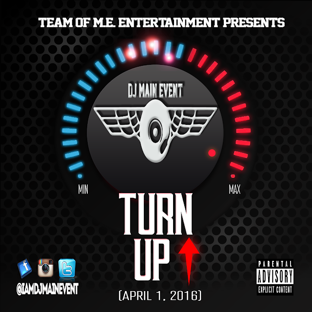 DJ Main Event, The Turn Up, IAmDjMainEvent, Main Event