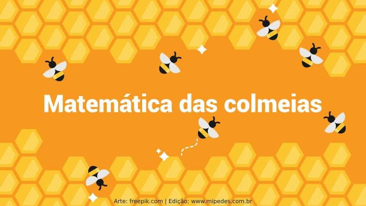 A Matemática das colmeias