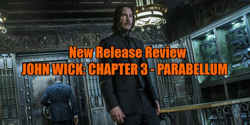 JOHN WICK: CHAPTER 3 - PARABELLUM review