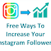 How Can I Increase My Followers On Instagram Updated 2019