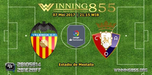 Prediksi Skor Valencia vs Osasuna 07 Mei 2017