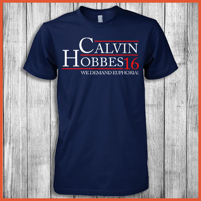 Calvin Hobbes - We Demand Euphoria For President 2016 T-Shirt