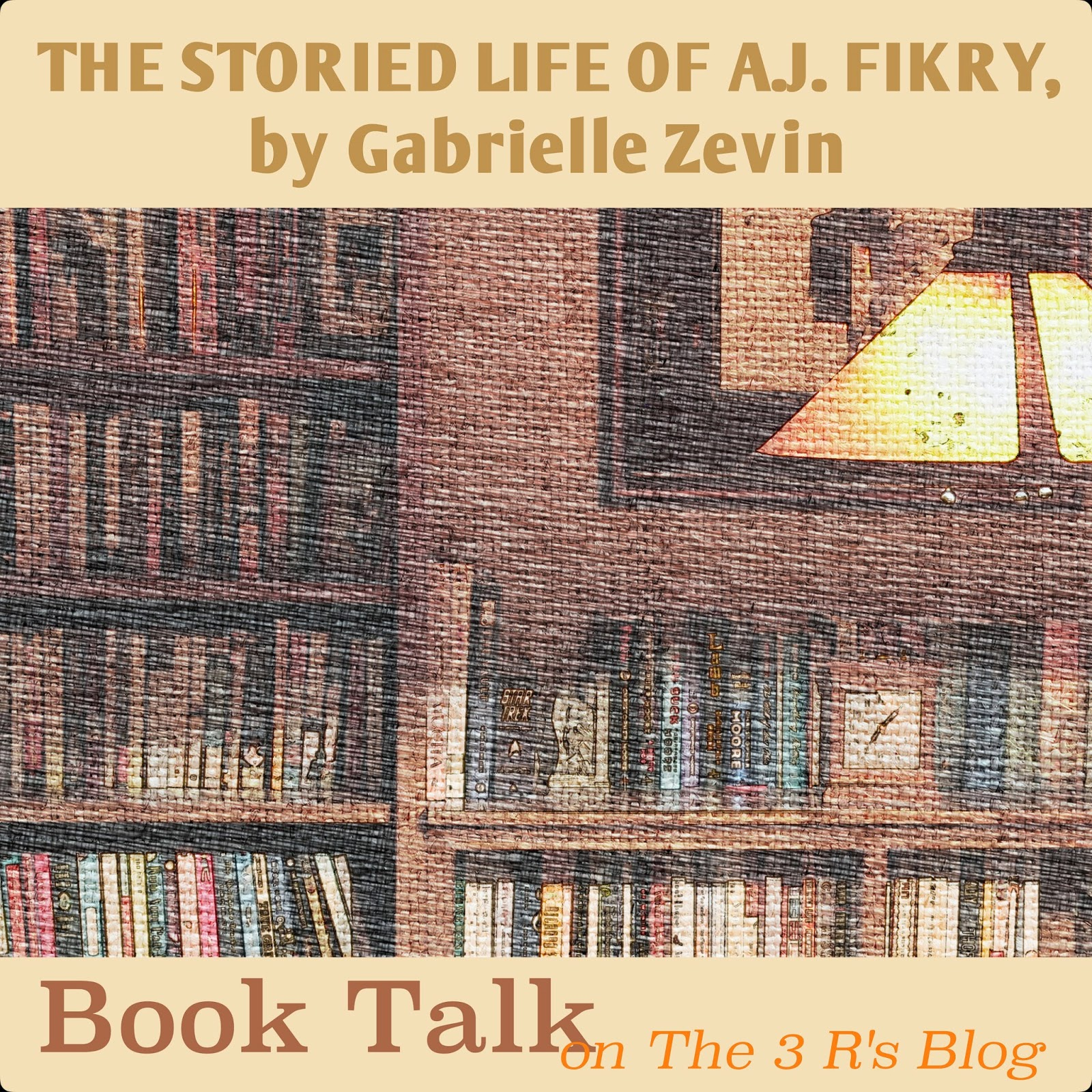 Book Talk THE STORIED LIFE OF A.J. FIKRY on The 3 Rs Blog