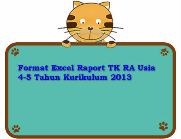 Format Excel Raport TK RA Usia 4-5 Tahun Kurikulum 2013