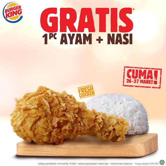 #BurgerKing - #Promo Gratis 1PC Ayam + Nasi Min Belanja 75K (s.d 27 Maret 2019)