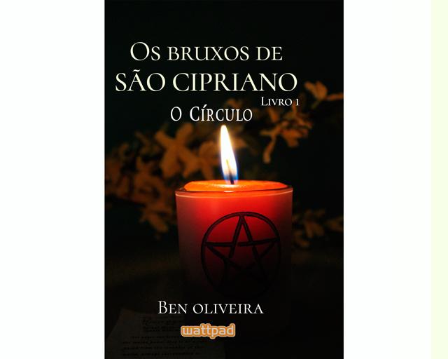 Capa Livro Bruxos de São Cipriano O Círculo Ben Oliveira Wattpad