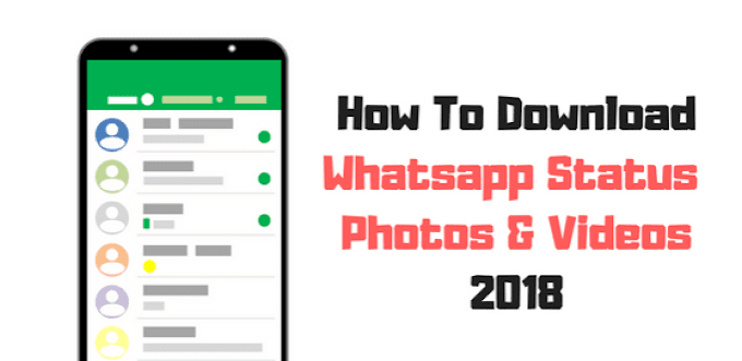 How To Download Whatsapp Status [ Photos & Videos ] 2019