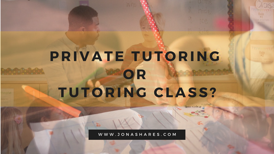 What's The Best Option for Your Kid: Private Tutoring or Tutoring Class?
