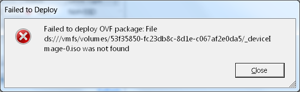 Error: Failed to deploy OVF package: File ds:///*_deviceImage-0 iso