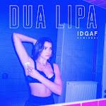 Dua Lipa - IDGAF (Remixes) - EP Cover