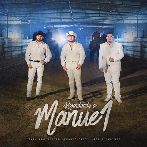Lenin Ramirez Ft. Gerardo Ortiz Y Jesus Chairez - Recordando A Manuel (Corridos Nuevos 2017)