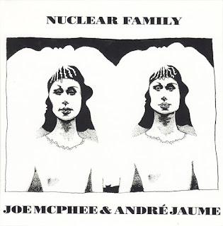 Joe McPhee, André Jaume, Nuclear Family