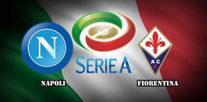 Dove Vedere NAPOLI-FIORENTINA Streaming e Diretta Online | Calcio Serie A
