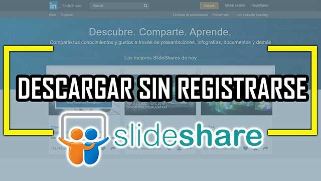 descargar documentos o diapositivas de SlideShare sin registrarse