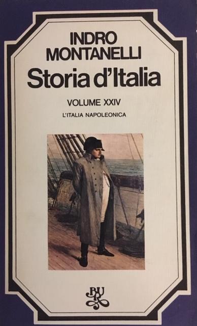 Indro Montanelli - Storia d'Italia. Volume XXI. L'Italia napoleonica. Anno 1976. Rizzoli - Editore, Milano