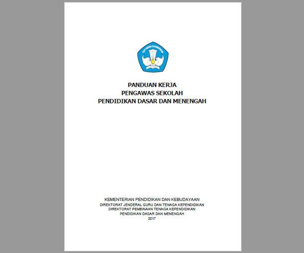 Panduan Kerja Pengawas Sekolah Pendidikan Dasar dan Menengah 2017