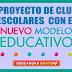22 PROYECTO DE CLUBES ESCOLARES CON EL NUEVO MODELO EDUCATIVO