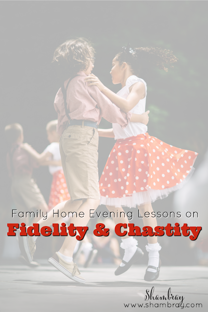 Family Home Evening Lessons on Fidelity & Chastity