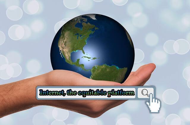 internet, the equitable platform