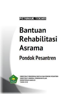 Download Buku Panduan Petunjuk Teknis/Juknis Bantuan Rehabilitasi Asrama Pondok Pesantren Tahun Anggaran 2018