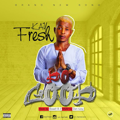 MUSIC || Kayfresh - Do Good