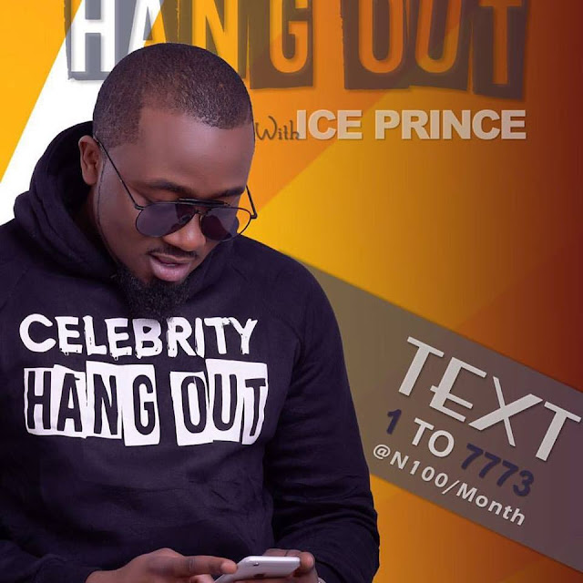 ETISALAT USERS: pls Text 1 to 7773 be part of Ice Prince Celebrity Hangout!!!