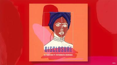 Disclosure - Ultimatum ft. Fatoumata Diawara (#official #Audio #Video)