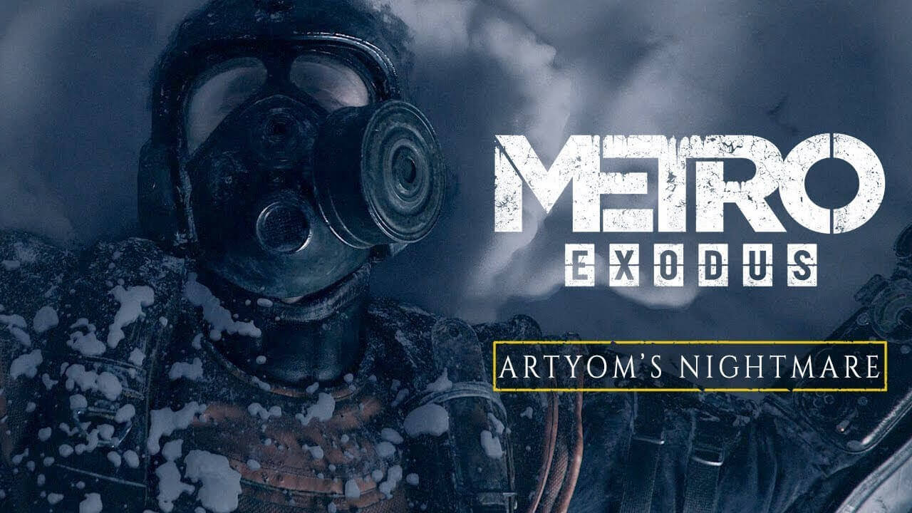 Metro Exodus New Artyom's Nightmares Trailer