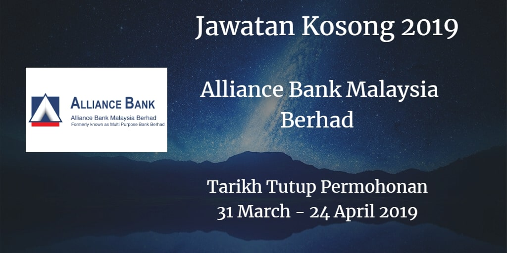 Jawatan Kosong Alliance Bank Malaysia Berhad 31 March - 24 April 2019
