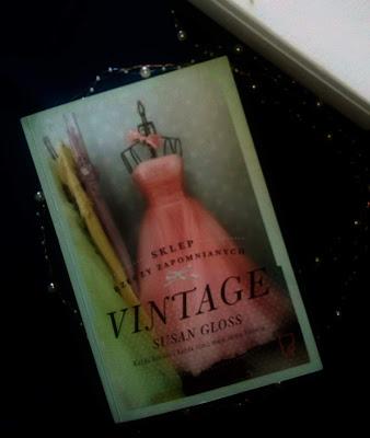 """Susan Gloss, """"Vintage. Sklep rzeczy zapomnianych."""""""