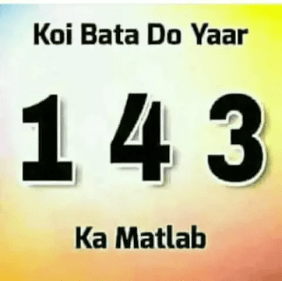 Koi Bata Do Yaar 1 4 3 Ka Matlab in Hindi ?