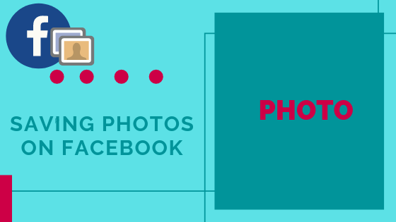 Saving Photos On Facebook