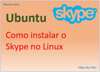 Instalação do Skype no Ubuntu Linux